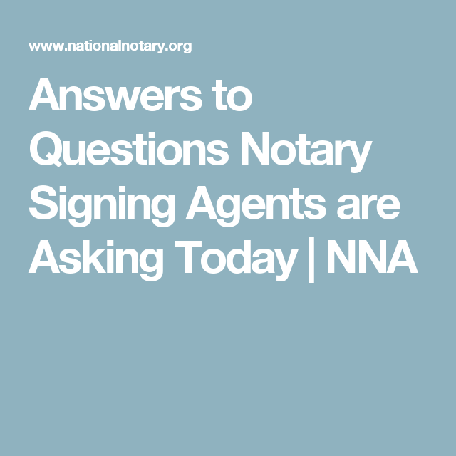 Answers to questions notary signing agents are asking today nna answers to questions notary signing agents are asking today nna publicscrutiny Image collections