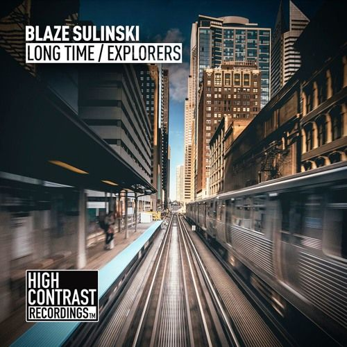 Blaze Sulinski Long Time High Contrast Recordings By High