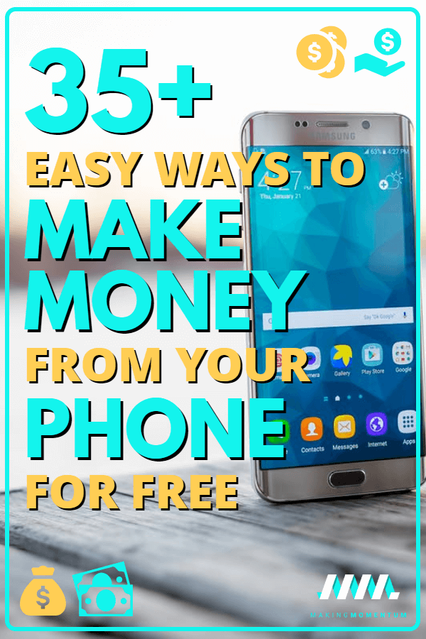 How To Make Money From Your Phone For Free: 35+ Apps & Easy