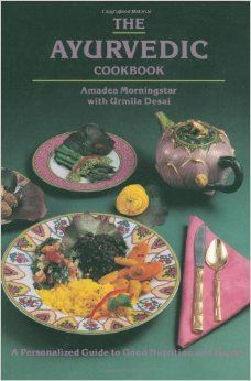 The Ayurvedic Cookbook by Amadea Morningstar | Ayurveda | Ayurveda