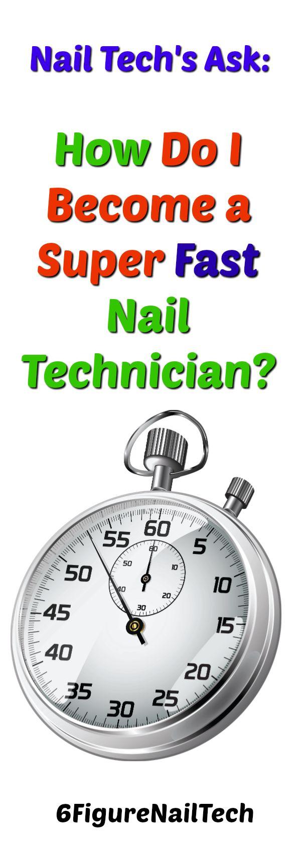 How Do I A Super Fast Nail Technician Fast nail