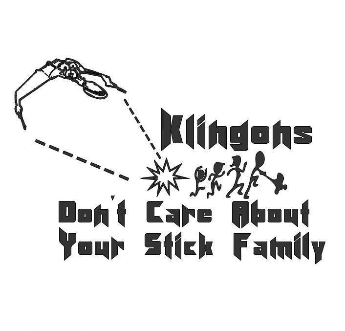 Klingons dont care about your stick family vinyl window decal car decal