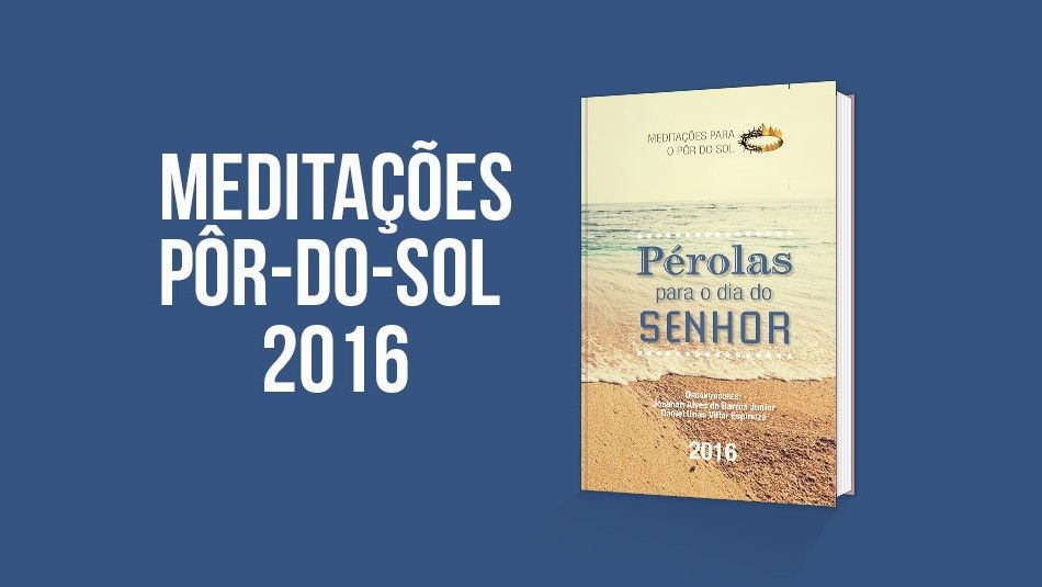 MEDITAÇÃO POR – DO – SOL – Igreja Adventista do Sétimo Dia de Baixo Guandu
