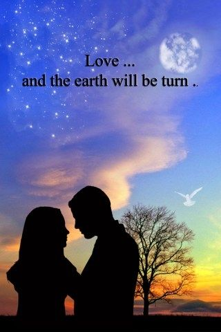 Love and the earth will be turn love love quotes quotes quote love sayings