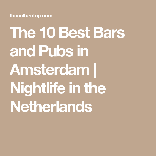 The 10 Best Bars and Pubs in Amsterdam   Nightlife in the ...