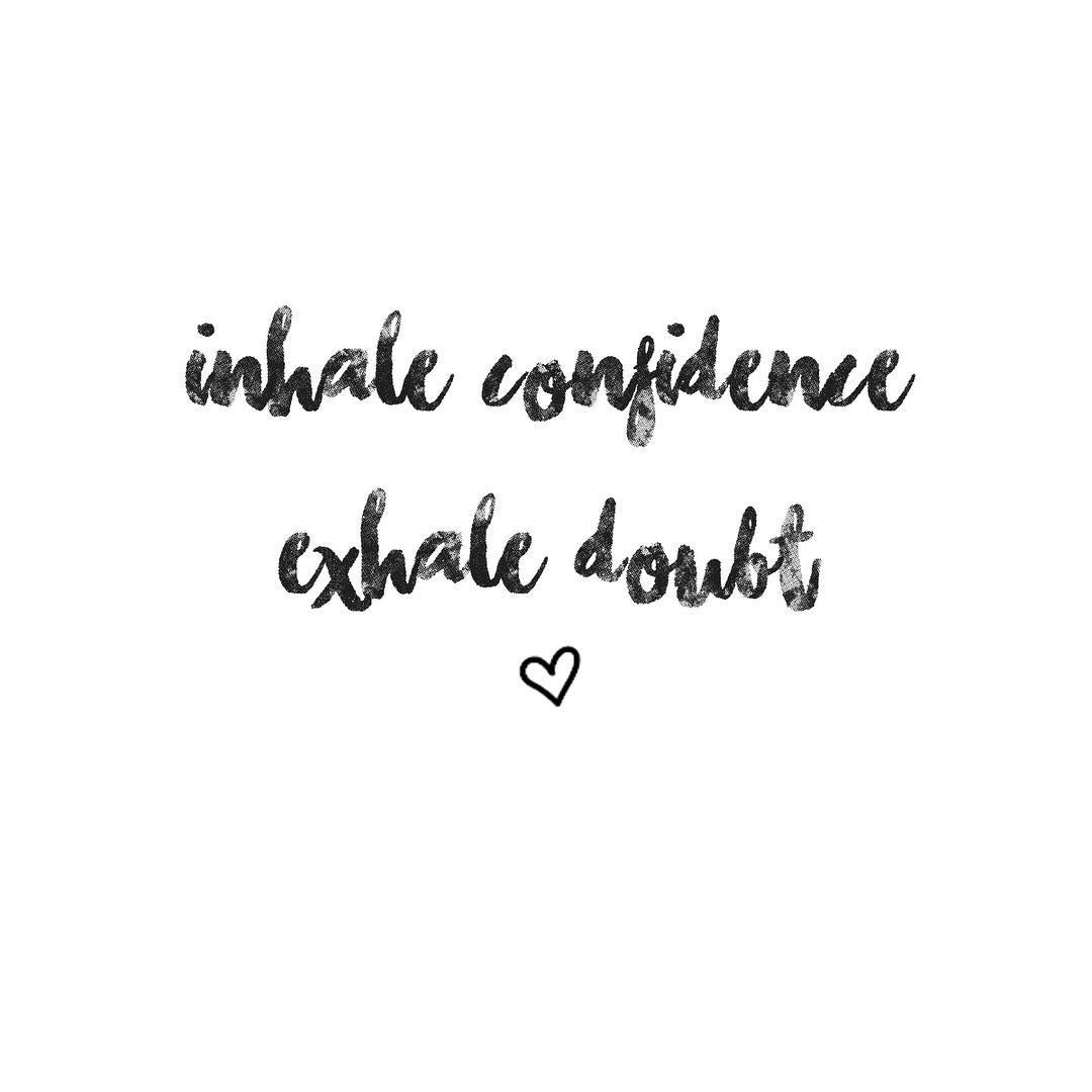 Doubt Quotes Beauteous Inhale Confidenceexhale Doubts3  Words  Pinterest  Inhale