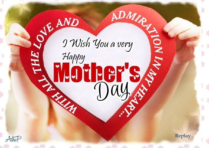 Heart Quotes With Pictures And Cards: Heart Loving Mothers Day Wishes And Sayings For Her