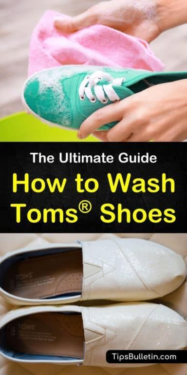 How To Wash Toms Shoes The Ultimate Guide Home Cleaning