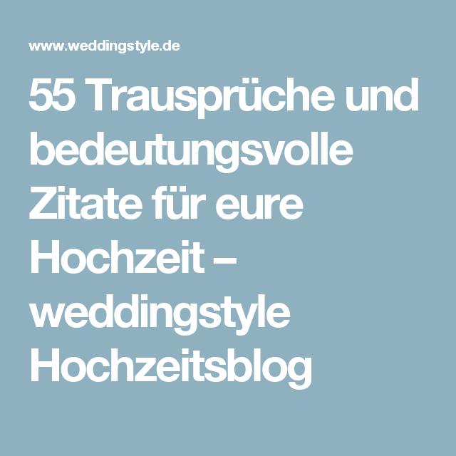 55 Trauspruche Und Bedeutungsvolle Zitate Fur Eure Hochzeit Weddingstyle Hochzeitsblog Spruche Hochzeit Zitate Hochzeit Trauspruch Hochzeit