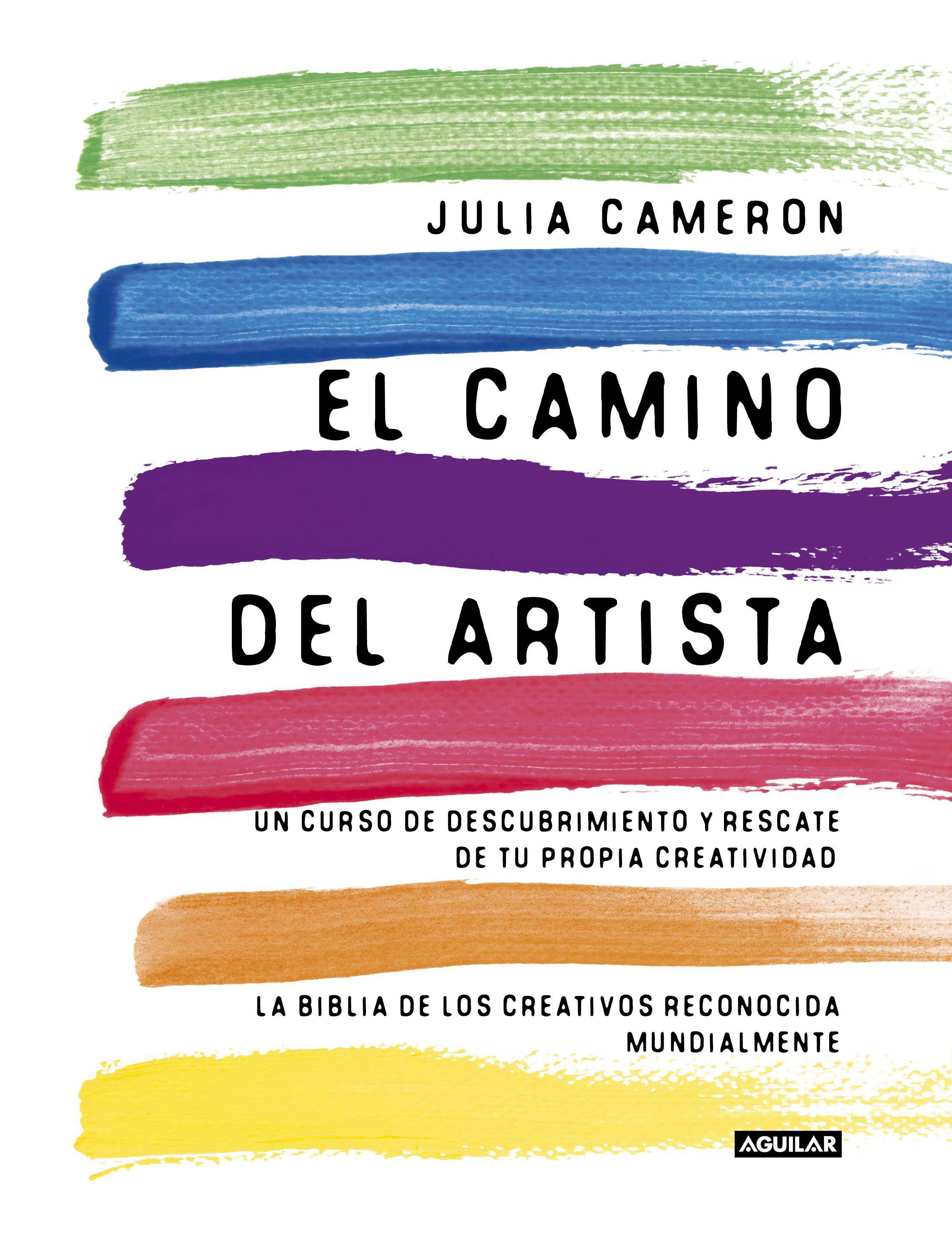 El Camino El Artista Julia Cameron Libros De Desarrollo Personal Libros De Autoayuda Libros