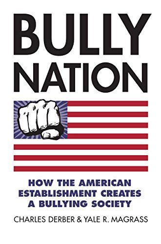 Bully Nation: How the American Establishment Creates a Bullying Society
