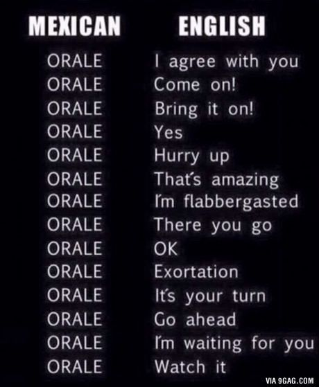 What Does Orale Mean Mexican Jokes Funny Spanish Memes Mexican Funny Memes