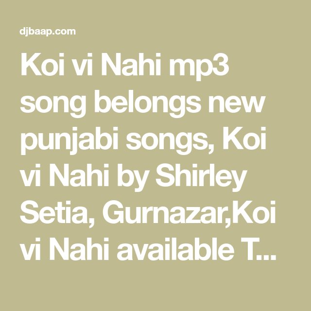 Koi Vi Nahi Mp3 Song Belongs New Punjabi Songs Koi Vi Nahi By Shirley Setia Gurnazar Koi Vi Nahi Available To Free Download On Dj Songs Shirley Setia Shirley