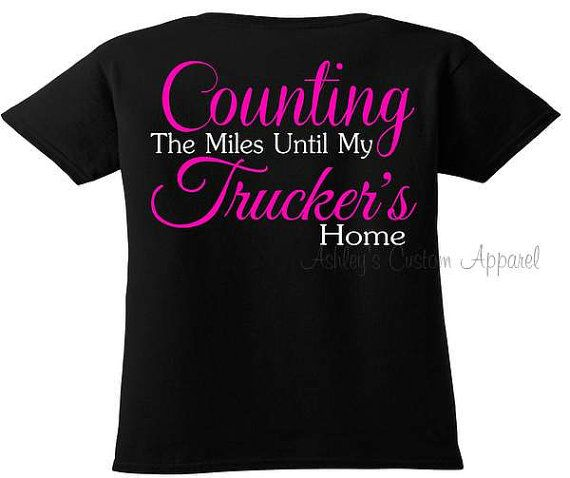 ff00ee9dc32 Counting The Miles Until My Trucker s Home Shirt or Hoodie - Trucker s Wife  - Trucker s Girlfriend - Truck Driver Shirt