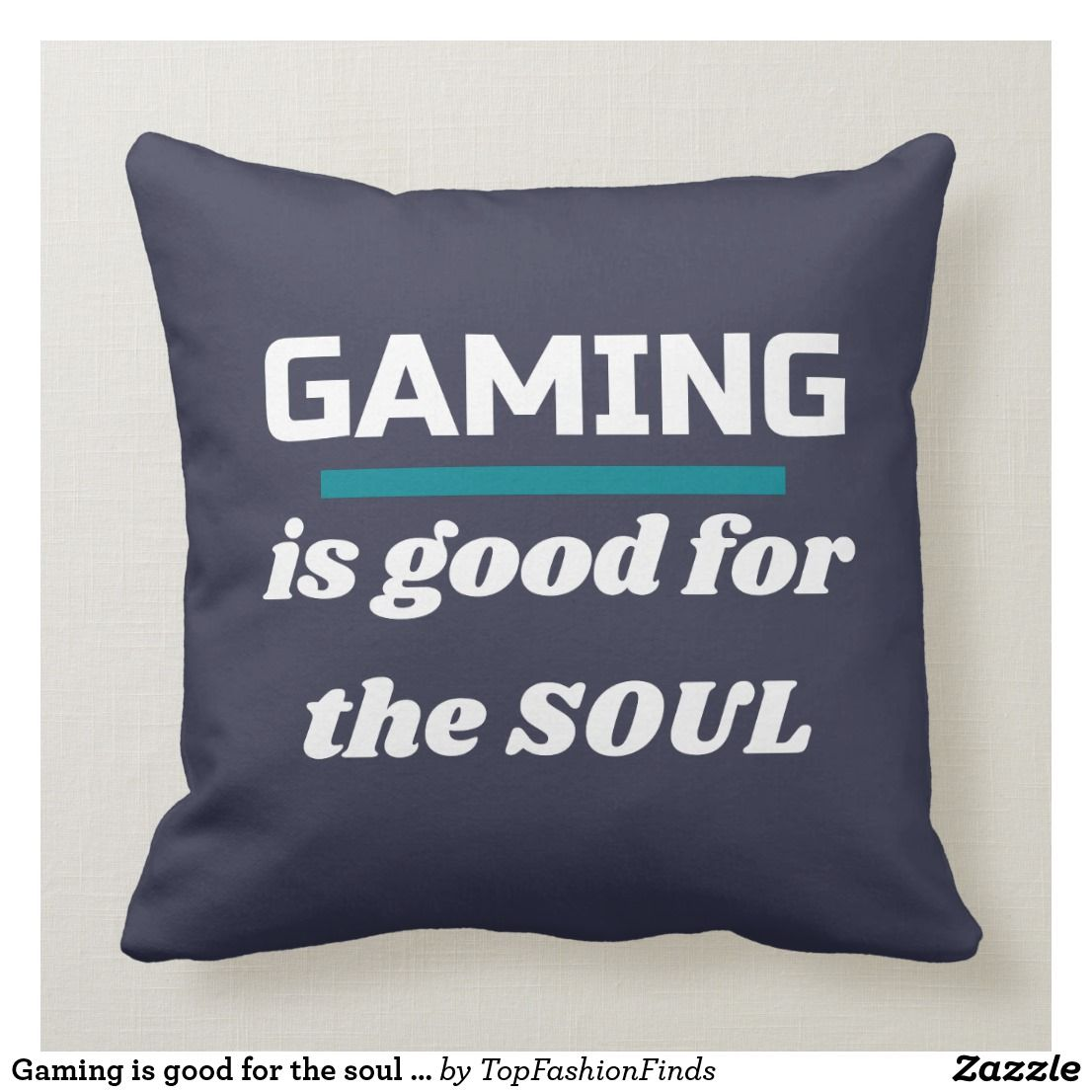 Amazing Gaming Is Good For The Soul Gamers Throw Pillow Zazzle Com Uwap Interior Chair Design Uwaporg