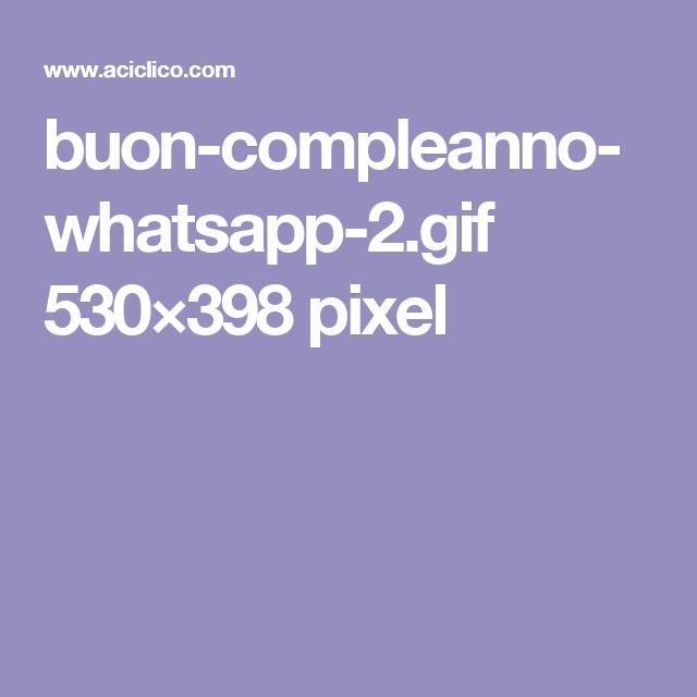 buon-compleanno-whatsapp-2.gif 530×398 pixel