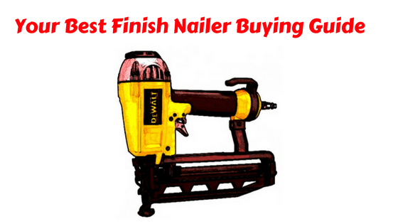 best-finish-nailer-buying-guide | Best framing nailer 2018 ...