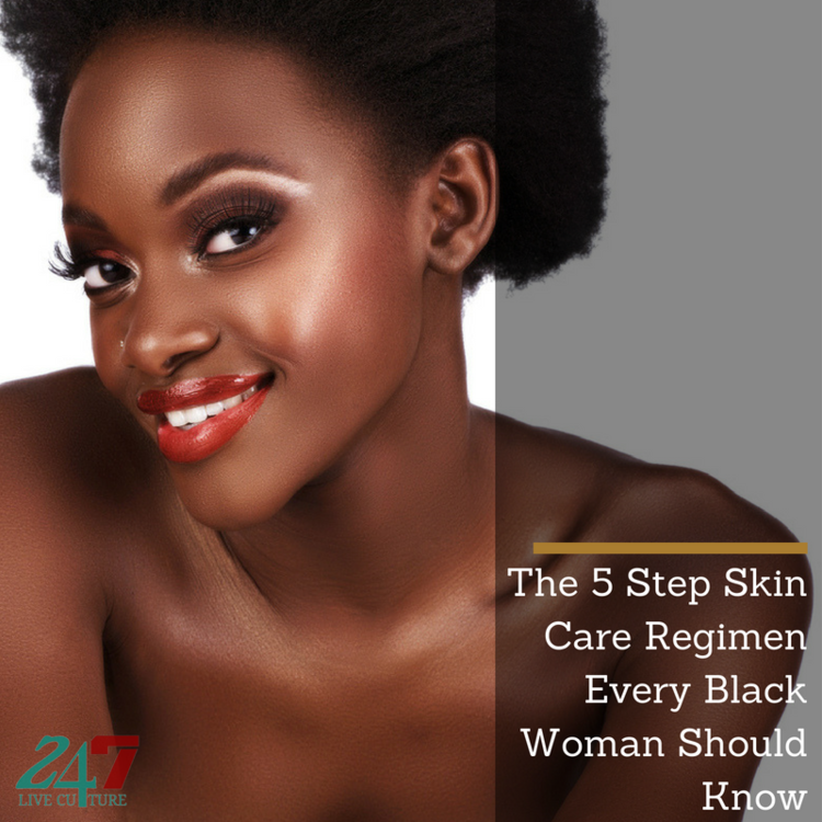 The 5 Step Skin Care Regimen Every Black Woman Should Know In 2020 Black Skin Care Skin Care Regimen Skin Care Women