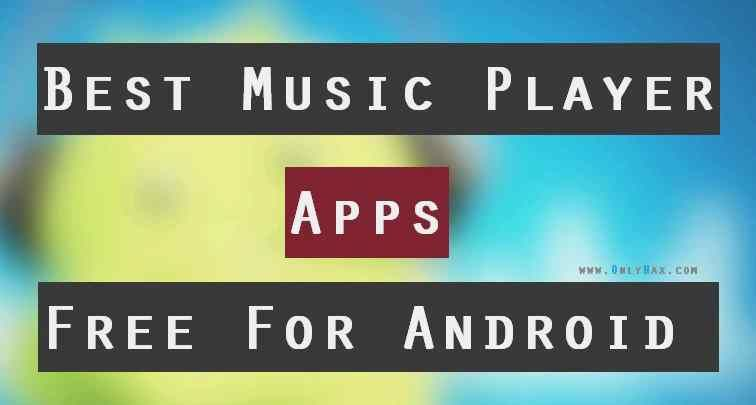 6 Best Free Music Player Apps For Android (With images