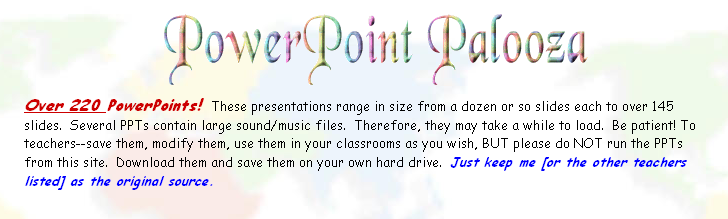 PowerPoint Palooza  This is a great site for 100's of free