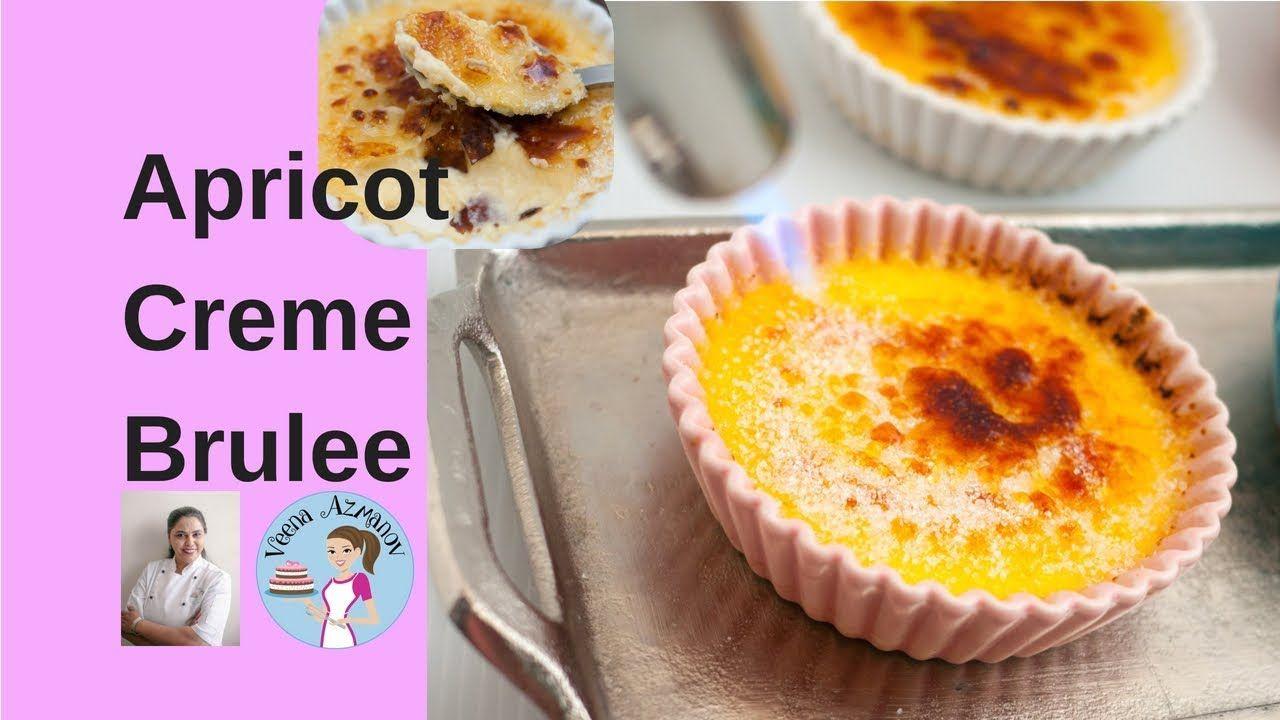 Apricot Creme Brulee Recipe Creme Brulee Recipe Custard Dessert