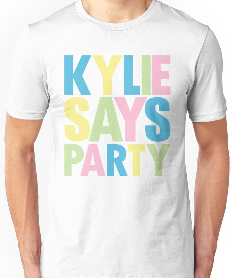 Kylie Minogue - Kylie Says Party Unisex T-Shirt