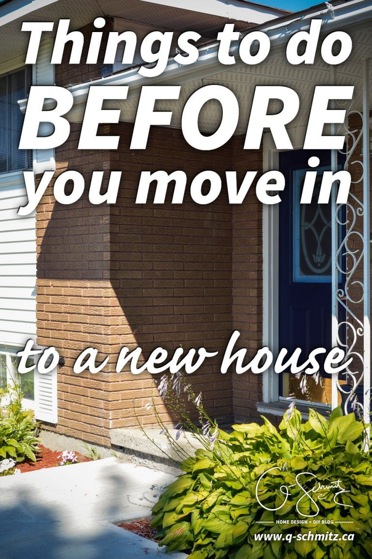 Things To Do Before You Move In Moving New House New Home
