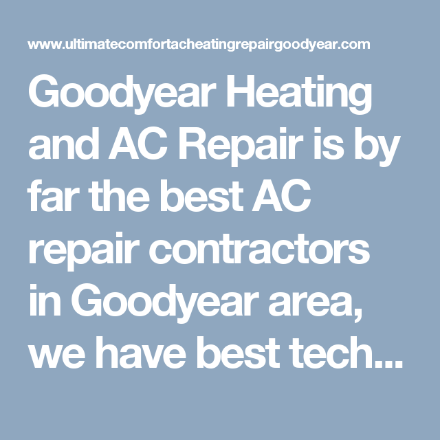 Goodyear Heating And Ac Repair Is By Far The Best Ac Repair Contractors In Goodyear Area We Have Best Technicians To Handle Any Service That Yo Con Imagenes Cursillo Tareas