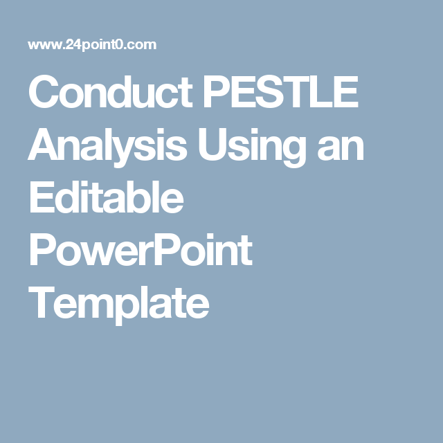 Conduct PESTLE Analysis Using an Editable PowerPoint Template | Work ...