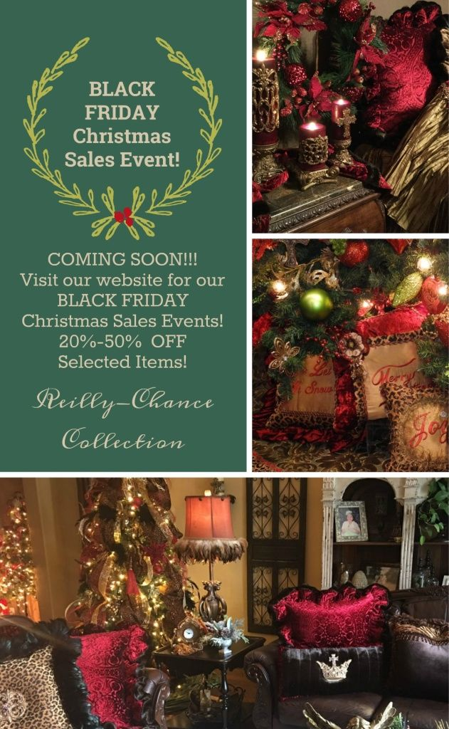 black friday sales event at reilly chance collection coming soon visit our website for our black friday christmas home decor and sir olivers sales event