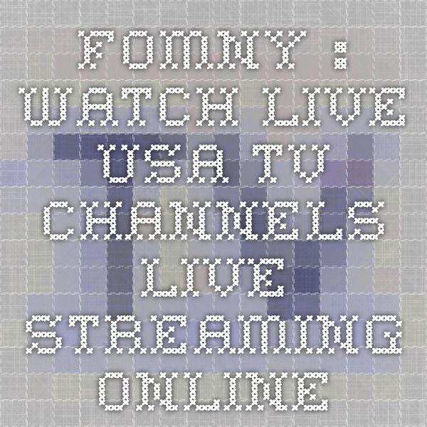 Fomny Watch Live Usa Tv Channels Live Streaming Online Usa Tv Tv Channels Live Streaming