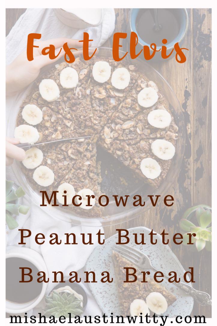 Fast Elvis: Microwave Peanut Butter Banana Bread   Peanut ...