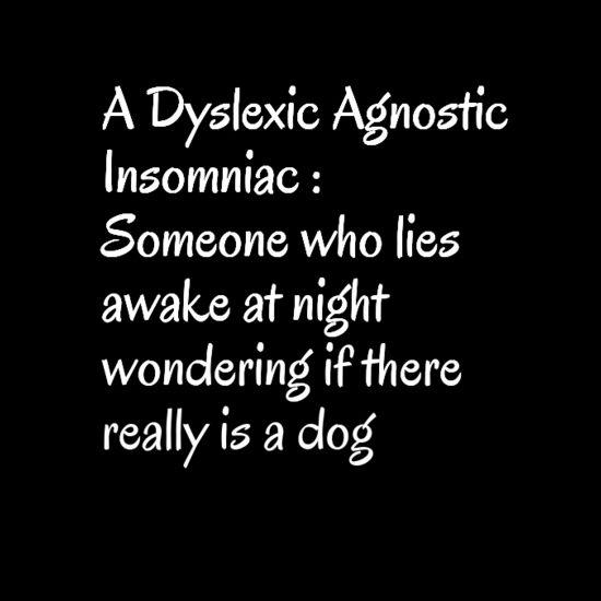 "Perfect-fit T-shirt ""A dyslexic agnostic insomniac ..."