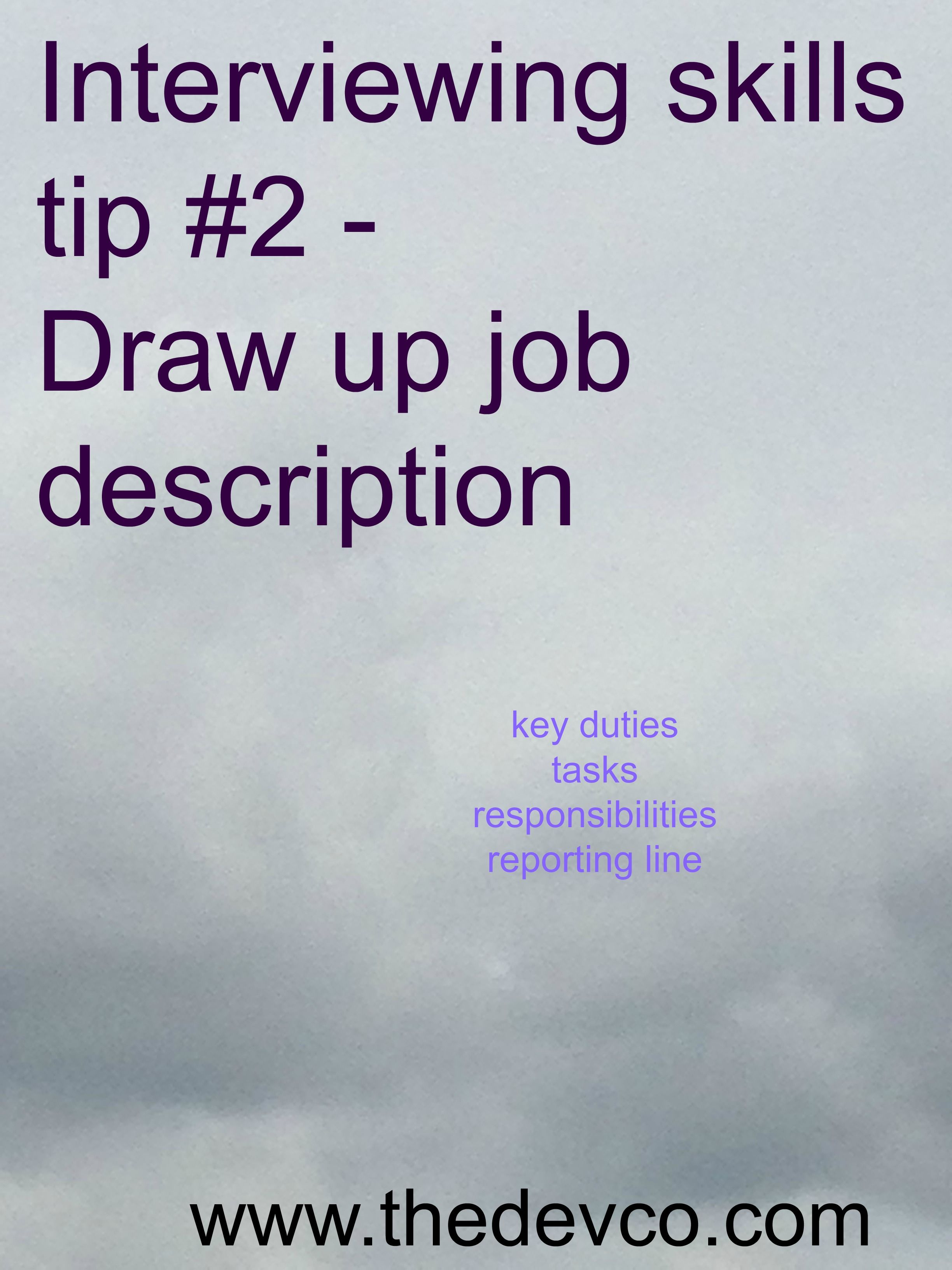 Recruitment Interviewing Skills Tip Number   Draw Up Job
