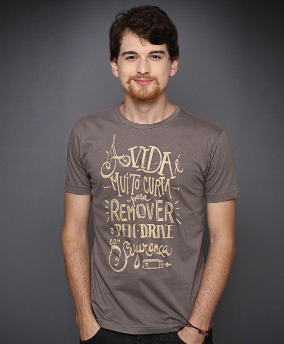 Uma camiseta vale mais do que mil palavras.