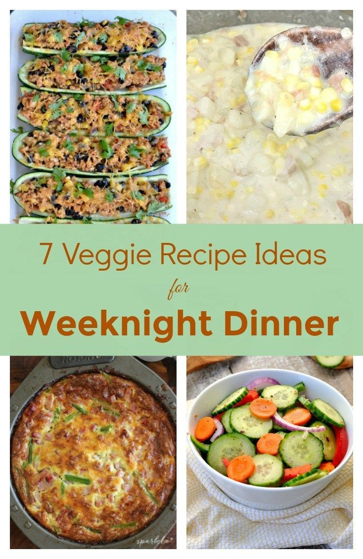 7 Veggie Recipe Ideas for Weeknight Dinner
