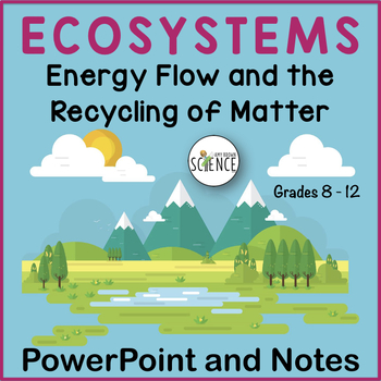 Ecosystems Powerpoint And Notes Includes Digital Distance Learning In 2020 Interactive Lessons Photosynthesis And Cellular Respiration Ecosystems
