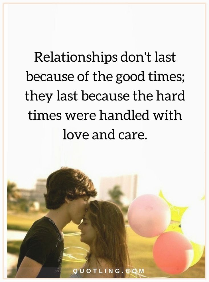 Relationship Quotes Relationships Don T Last Because Of The Good Times They Last Because The Hard Ti Hard Relationship Quotes Relationship Quotes Jokes Quotes