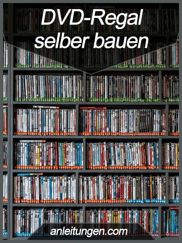 Dvd Regal Selber Bauen Wenn Du Ein Schickes Dvd Regal Selber Bauen