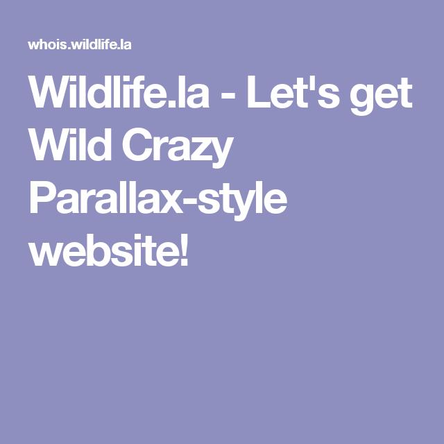 and websites Wild crazy
