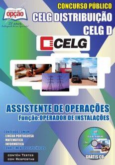 Apostila Concurso CELG Distribuição do Estado de Goiás - CELG D / GO - 2014: - Cargo: Assistente de Operações - Operador de Instalações