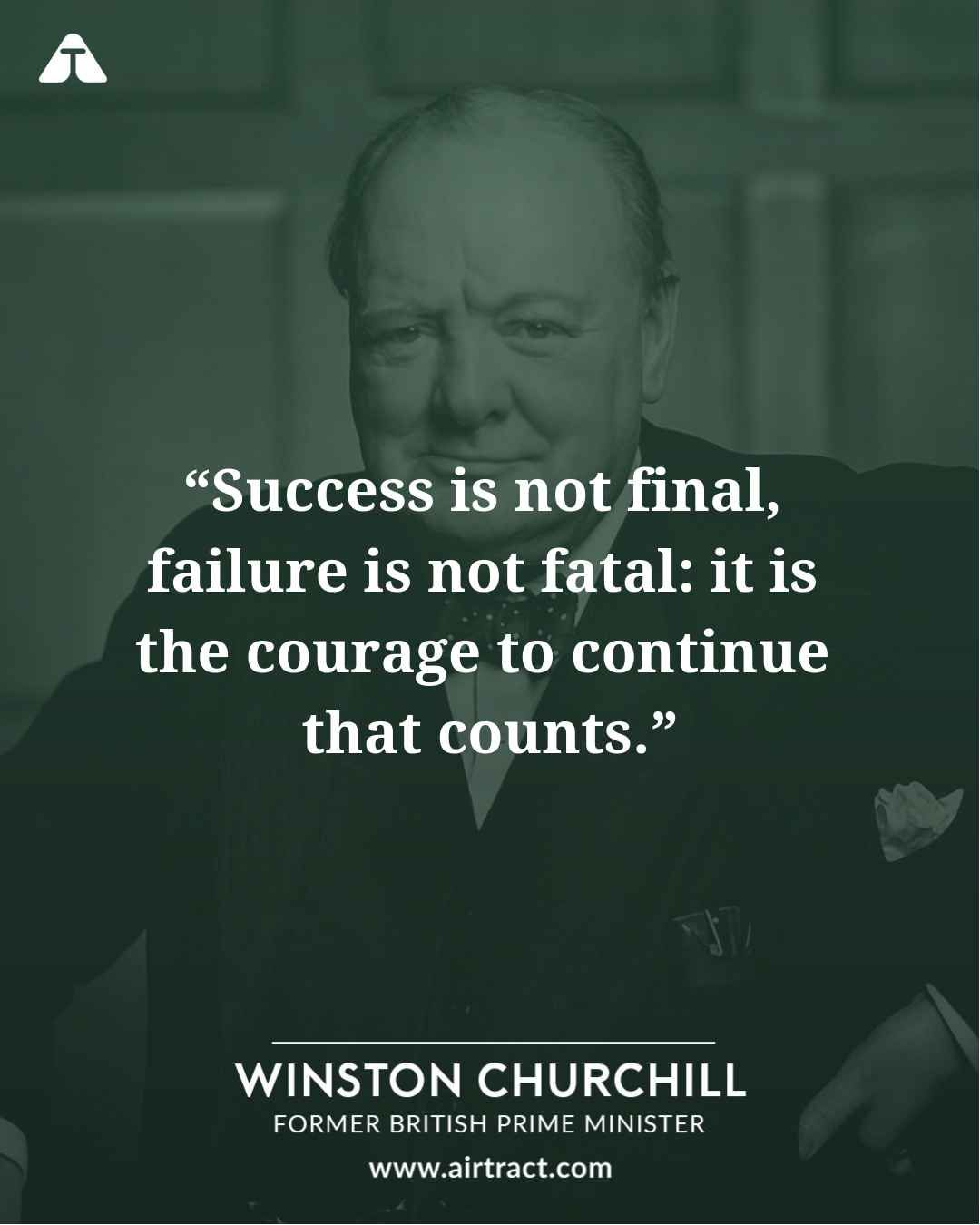 Success Is Not Final Failure Is Not Fatal It Is The Courage To Continue That Counts Winston Churchill Quotes Inspirational Quotes Winston Churchill Quotes