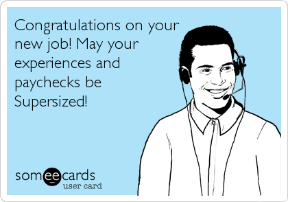 Someecards Com Job Humor Job Quotes Congratulations Quotes
