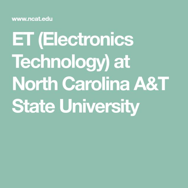 Et Electronics Technology At North Carolina A T State University Electronics Technology State University North Carolina