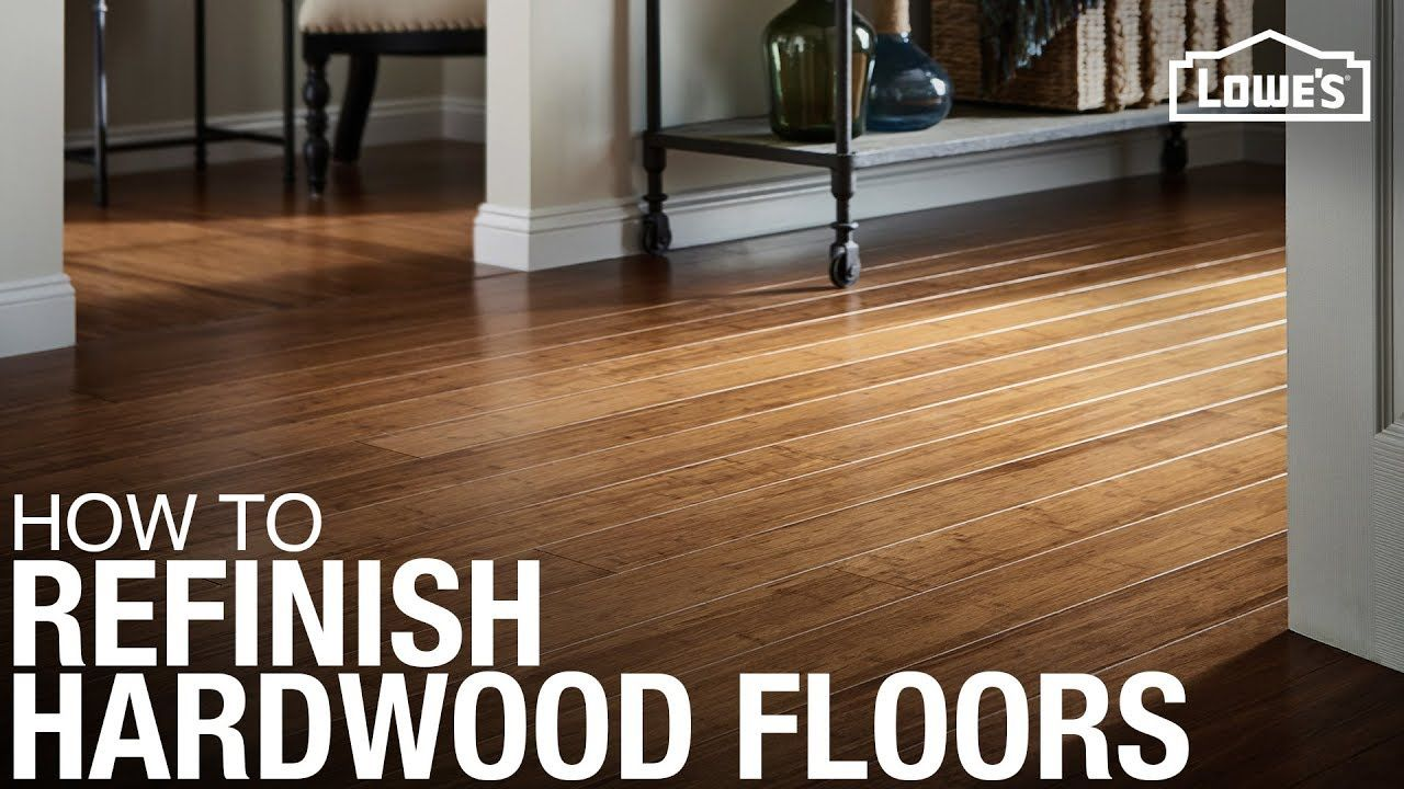 Sanding And Sealing Hardwood Floors Video From Lowes With Images