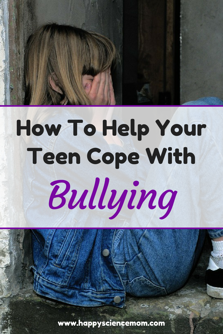 Why Teenagers Cut And How To Help >> How To Help Your Teen Cope With Bullying Happy Science Mom Posts