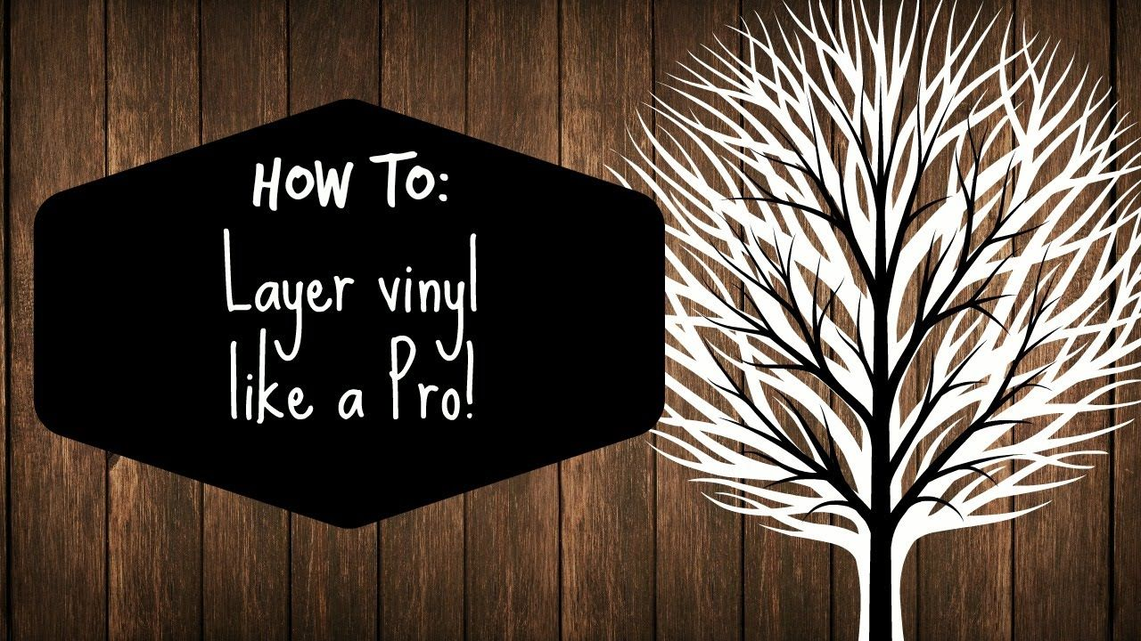 This Video Tutorial Will Teach You How To Layer And Apply Vinyl - How to make vinyl decals with a cricut