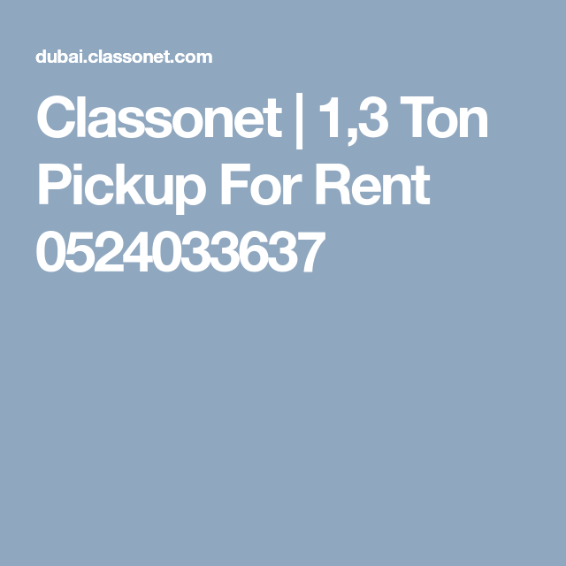 Classonet 1 3 Ton Pickup For Rent 0524033637 Rent Pick Up