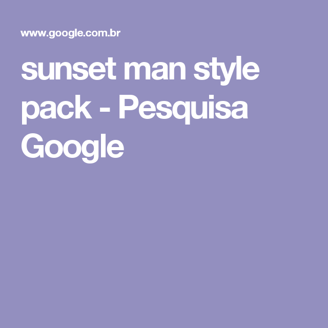 sunset man style pack - Pesquisa Google
