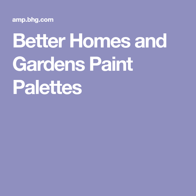 better homes and gardens paint palettes decorating pinterest rh pinterest nz Color of the Year 2018 New Paint Colors for 2018